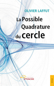 La Possible Quadrature du cercle