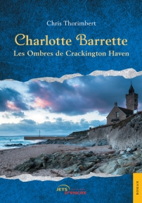 Charlotte Barrette. Les Ombres de Crackington Haven